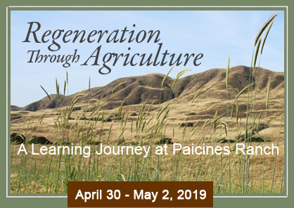 A Learning Journey at Paicines Ranch April 30 - May 2, 2019